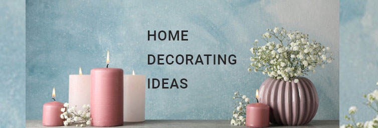 Home Decorating Ideas For You